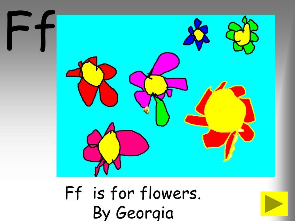 Ff is for flowers. By Georgia