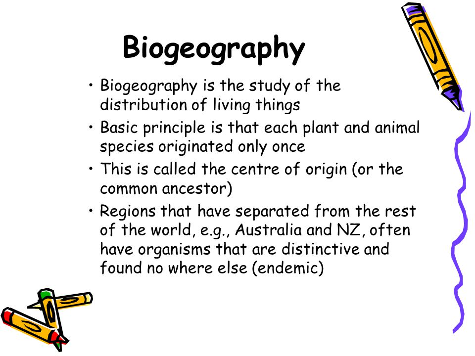 Biogeography Biogeography is the study of the distribution of living things.