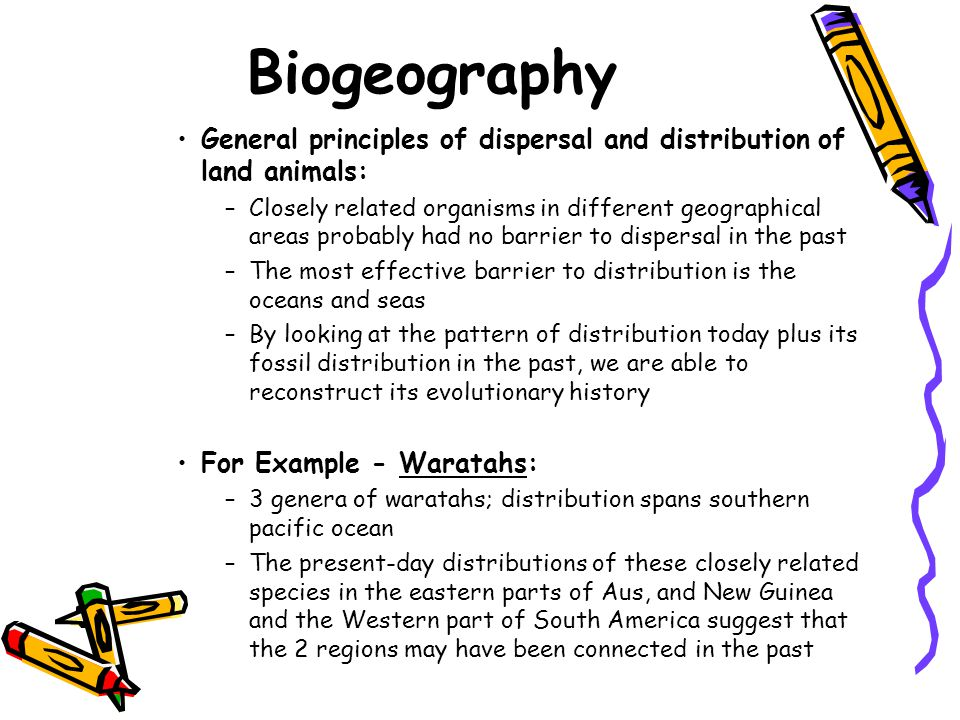Biogeography General principles of dispersal and distribution of land animals: