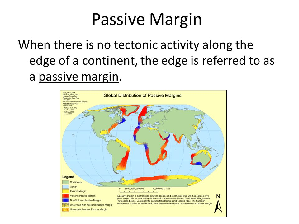 Passive Margin When there is no tectonic activity along the edge of a continent, the edge is referred to as a passive margin.
