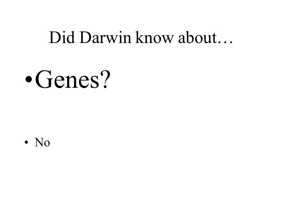 Did Darwin know about… Genes No