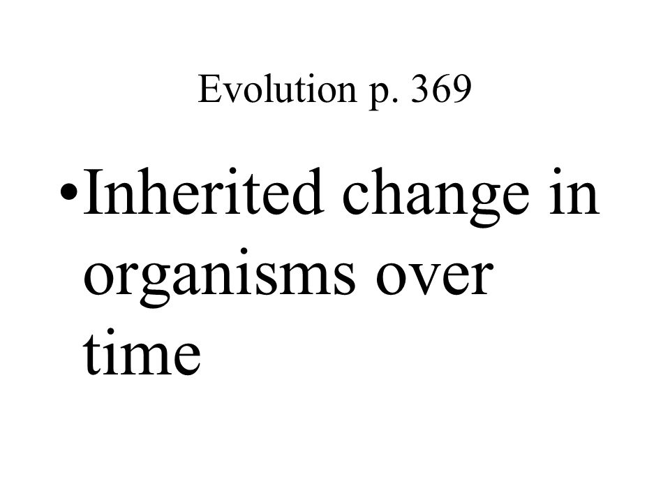 Inherited change in organisms over time