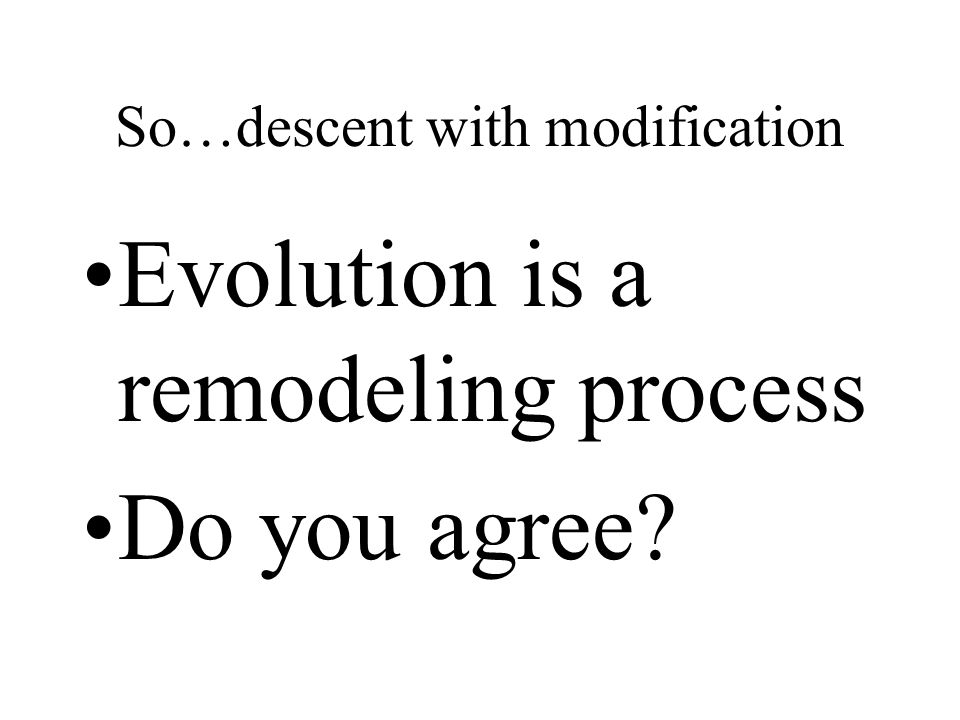 So…descent with modification