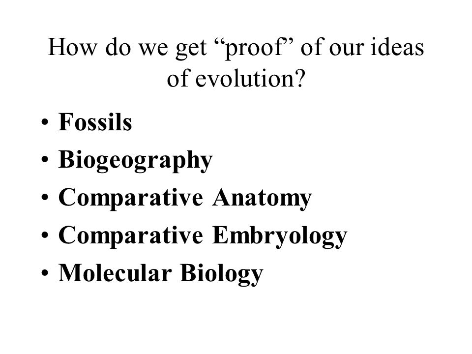 How do we get proof of our ideas of evolution