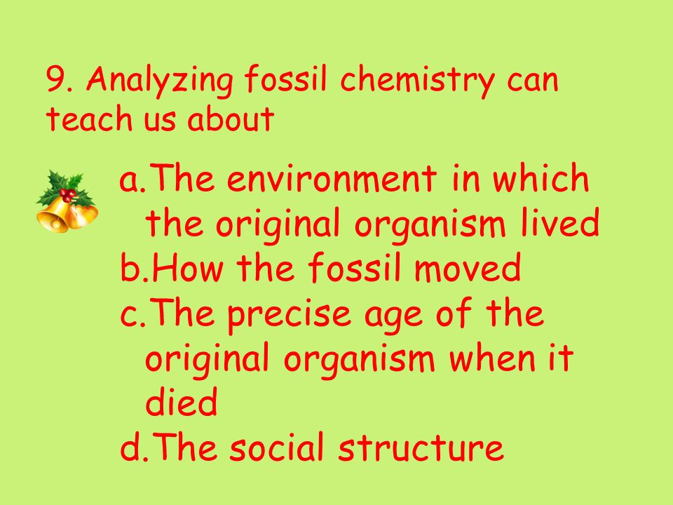9. Analyzing fossil chemistry can teach us about
