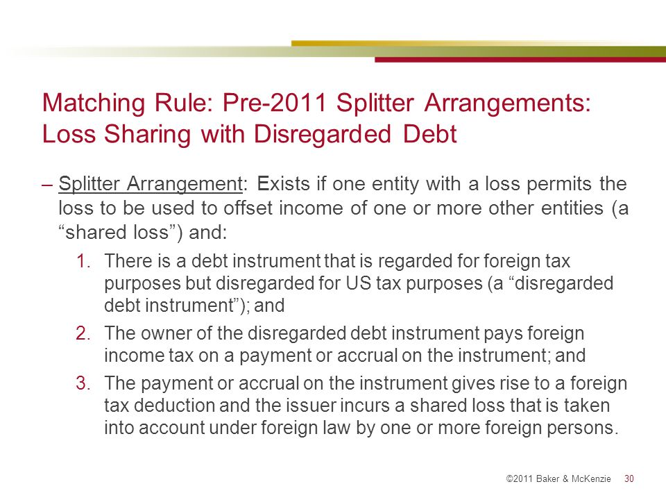 Matching Rule: Pre-2011 Splitter Arrangements: Loss Sharing with Disregarded Debt