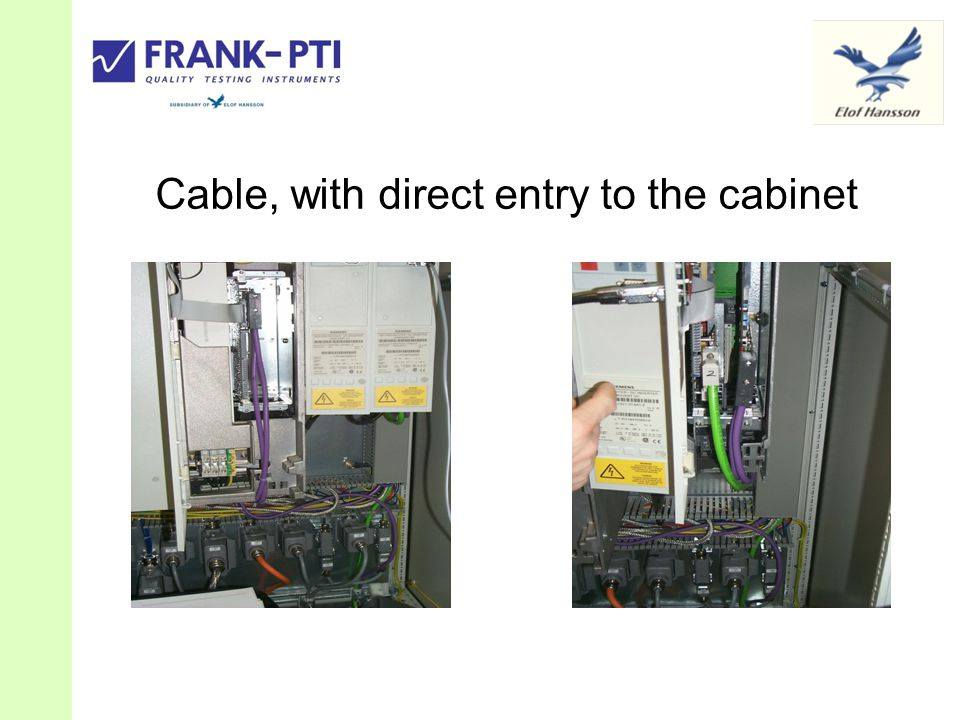 Cable, with direct entry to the cabinet