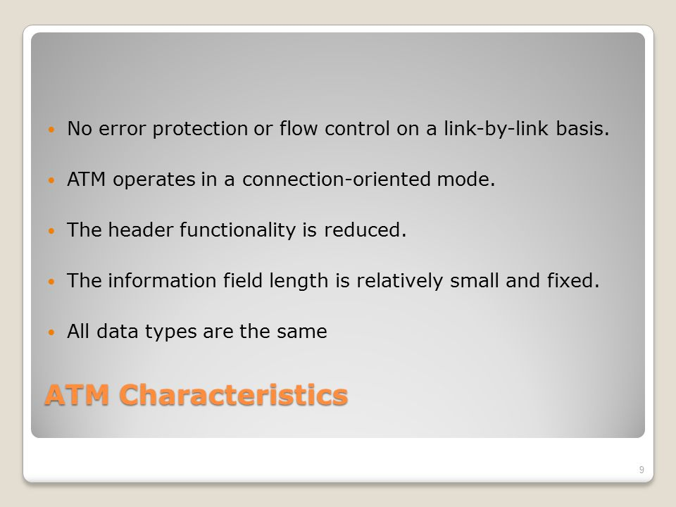No error protection or flow control on a link-by-link basis.