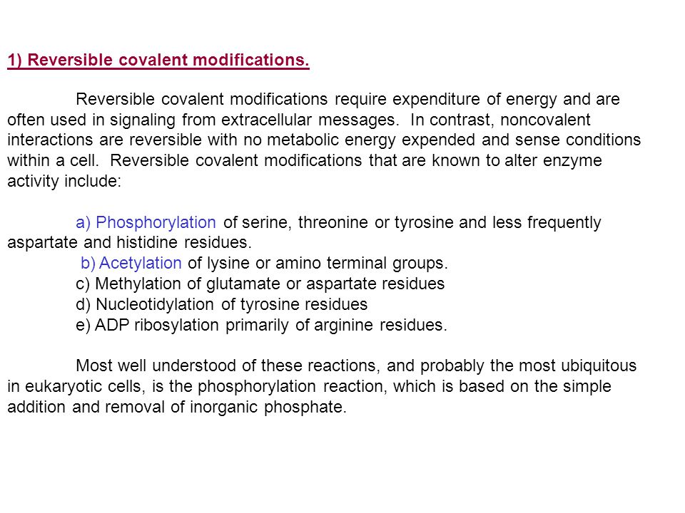 1) Reversible covalent modifications.