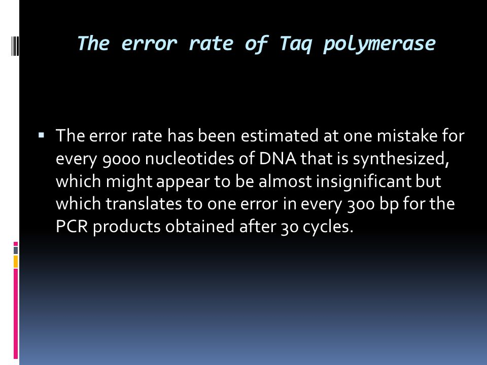 The error rate of Taq polymerase