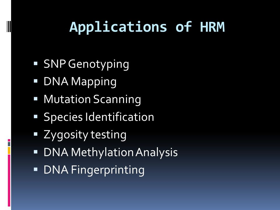 Applications of HRM SNP Genotyping DNA Mapping Mutation Scanning