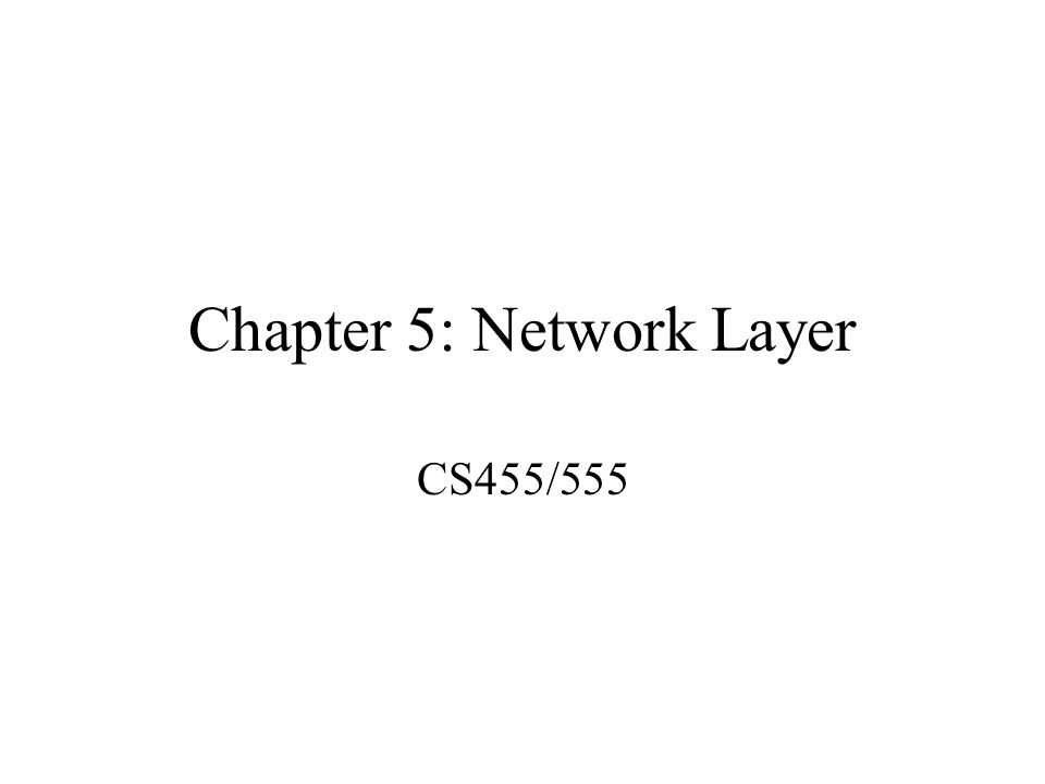 Chapter 5: Network Layer