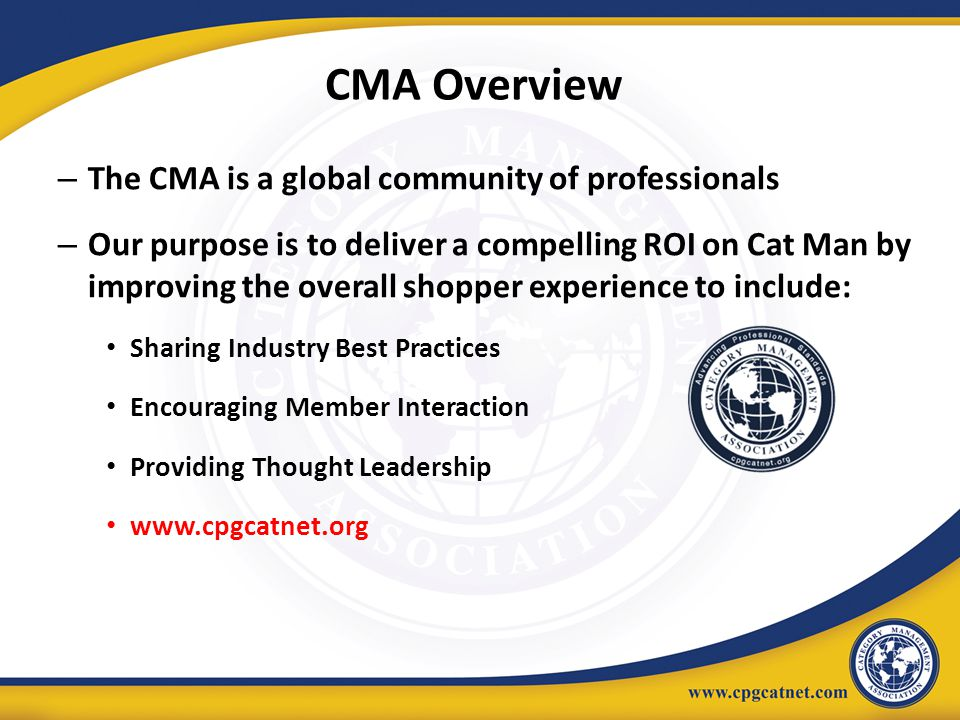 CMA Overview The CMA is a global community of professionals