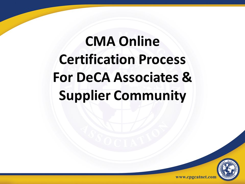 CMA Online Certification Process For DeCA Associates & Supplier Community