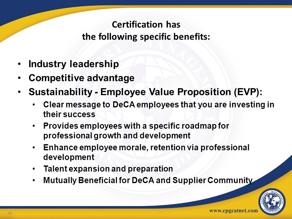 Certification has the following specific benefits: