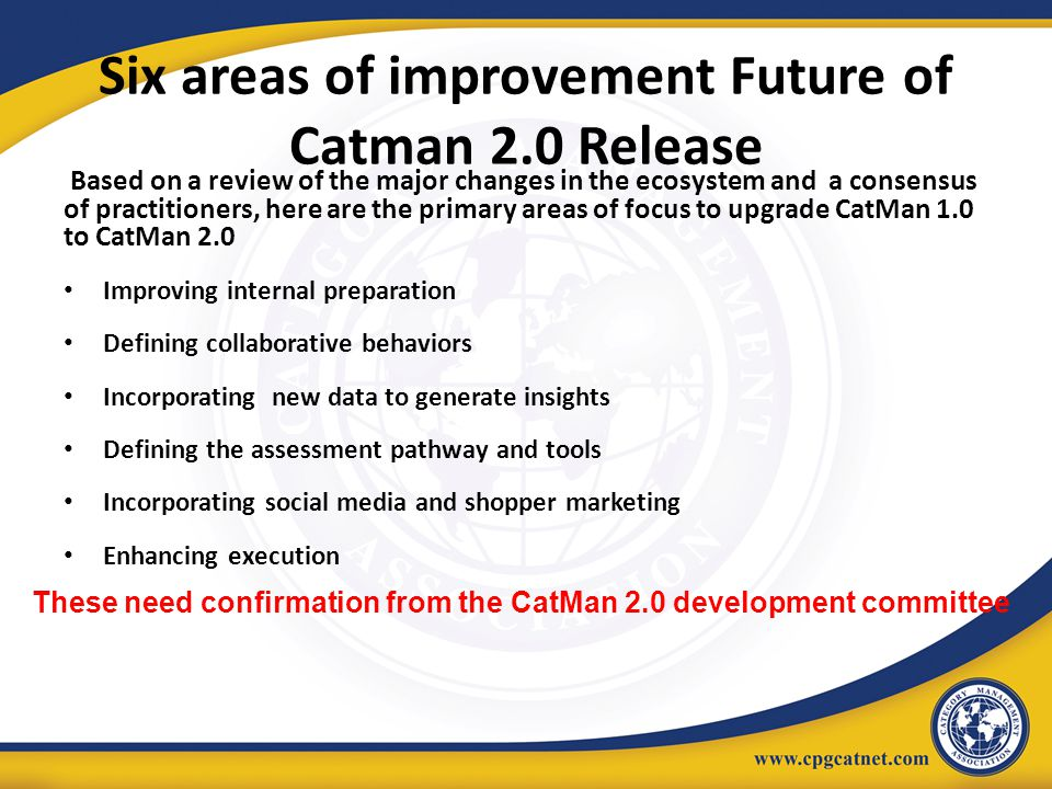 Six areas of improvement Future of Catman 2.0 Release