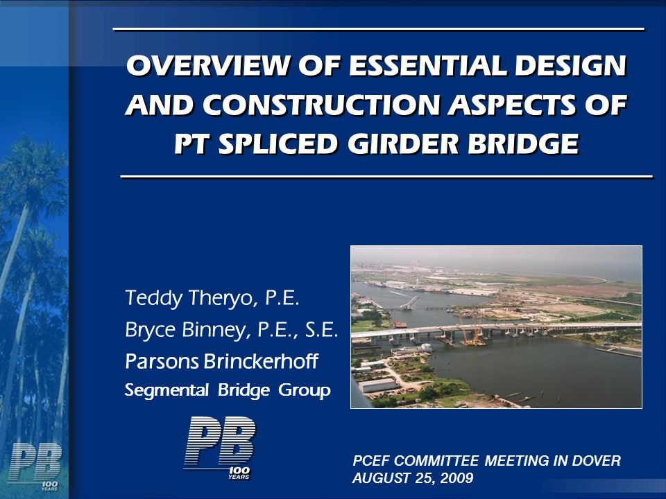 OVERVIEW OF ESSENTIAL DESIGN AND CONSTRUCTION ASPECTS OF PT SPLICED GIRDER BRIDGE