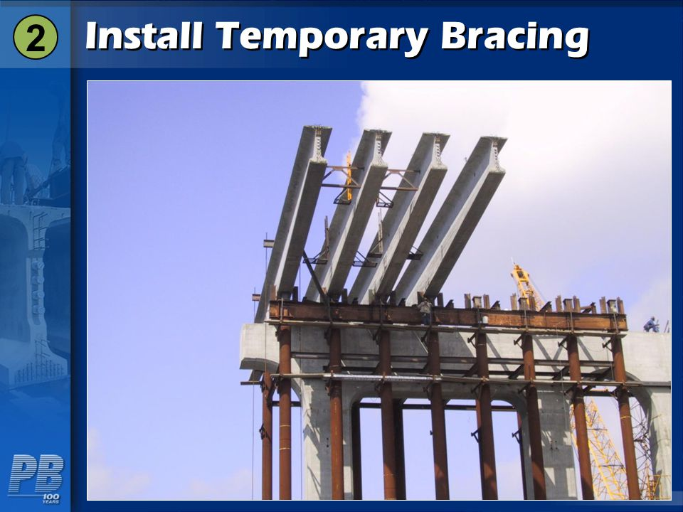 Install Temporary Bracing