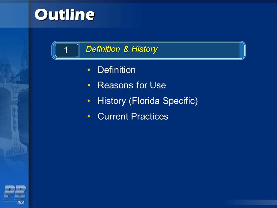 Outline Definition Reasons for Use History (Florida Specific)