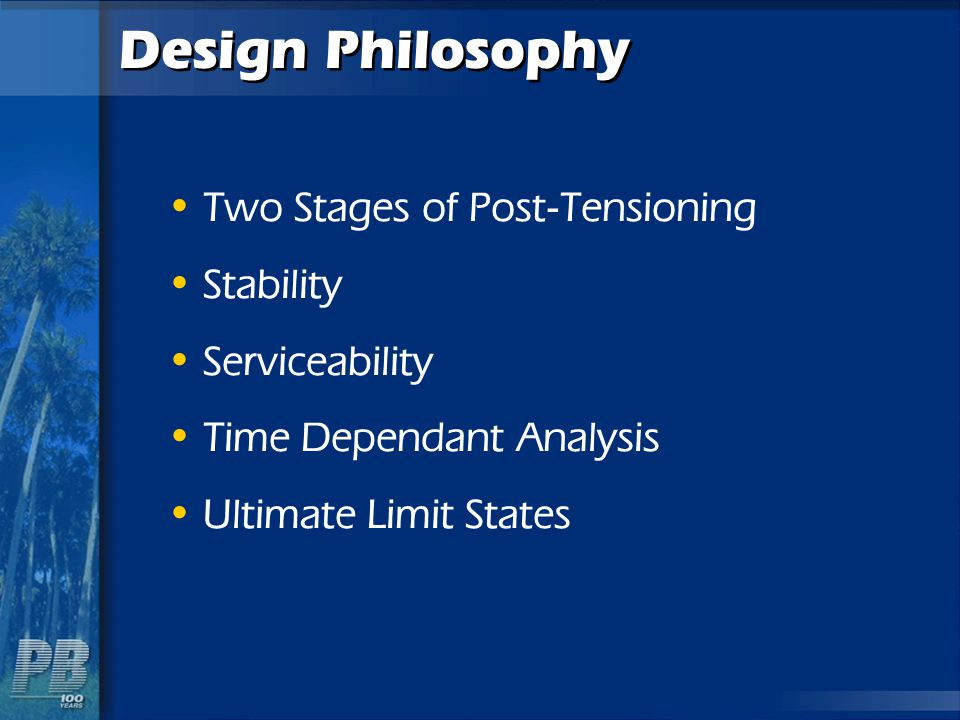 Design Philosophy Two Stages of Post-Tensioning Stability