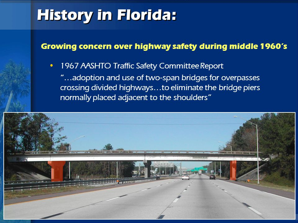 History in Florida: Growing concern over highway safety during middle 1960's. 1967 AASHTO Traffic Safety Committee Report.