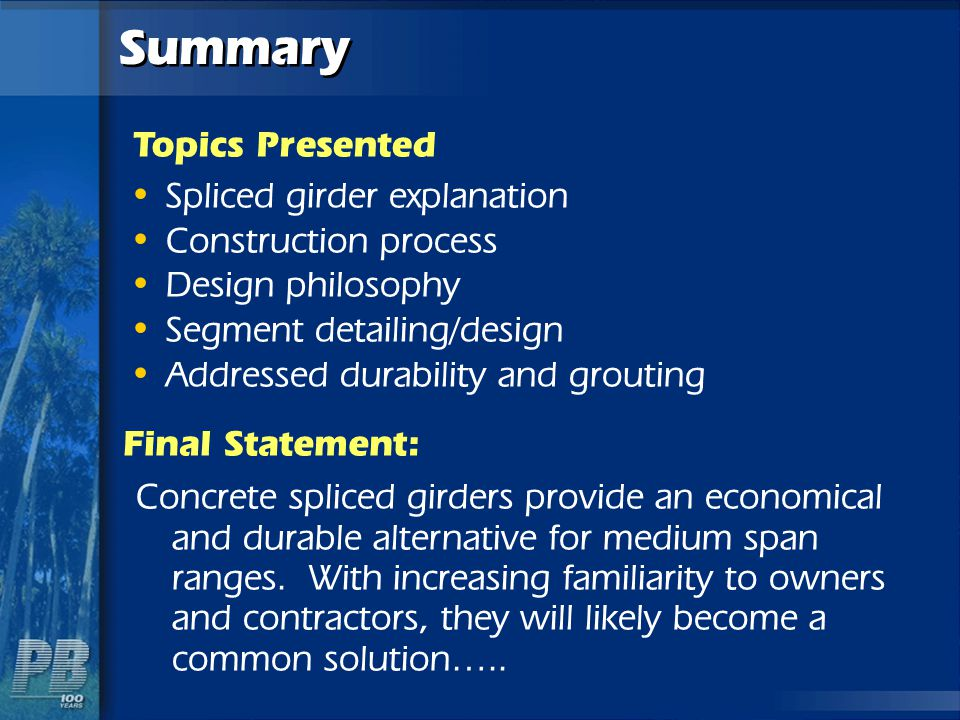 Summary Topics Presented Spliced girder explanation