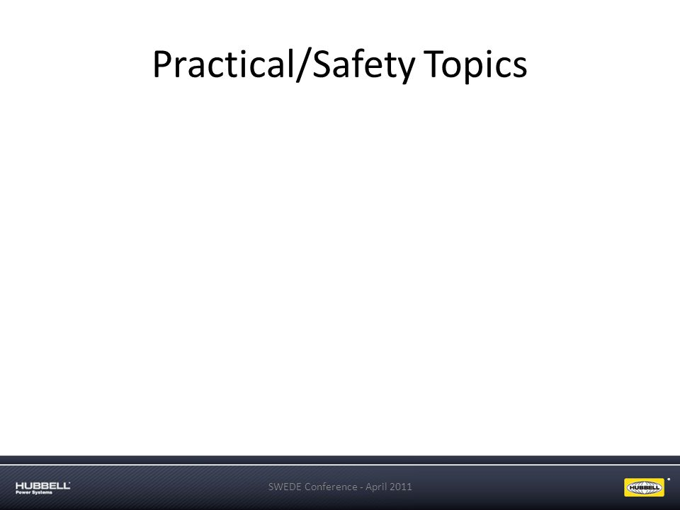 Practical/Safety Topics