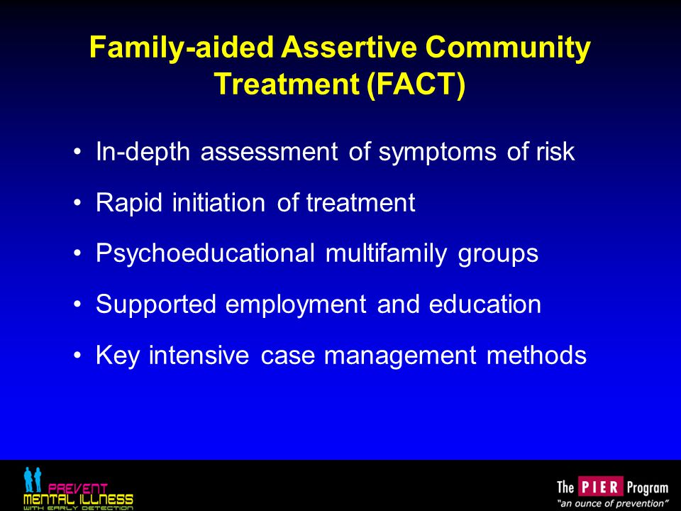 Family-aided Assertive Community Treatment (FACT)
