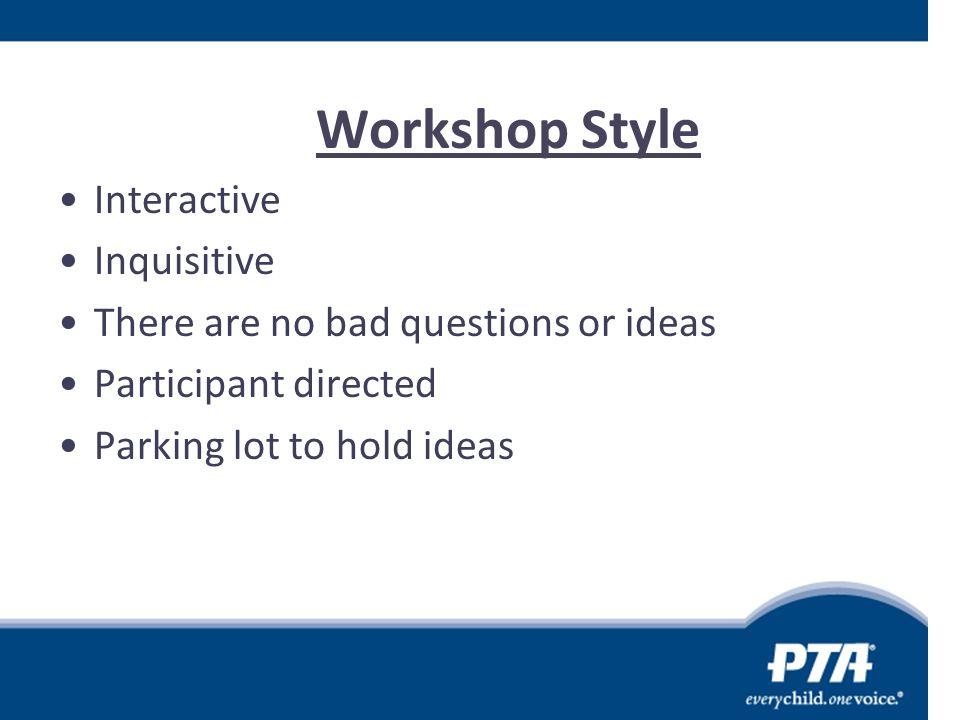 Workshop Style Interactive Inquisitive