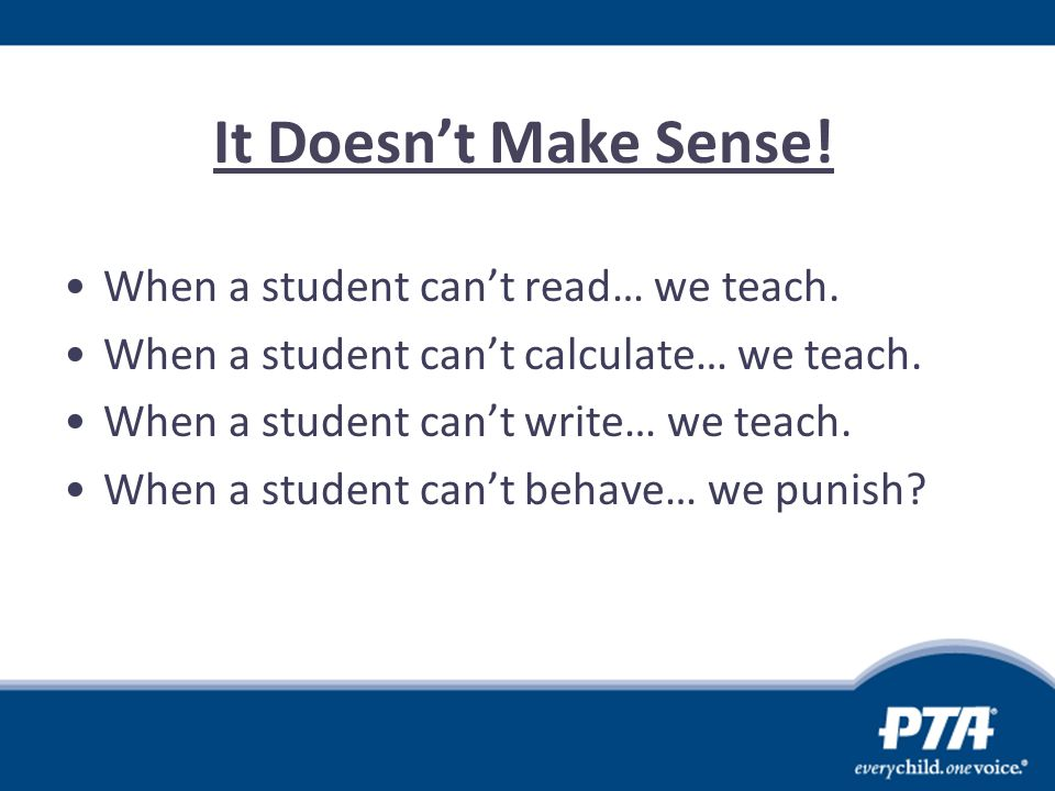 It Doesn't Make Sense! When a student can't read… we teach.