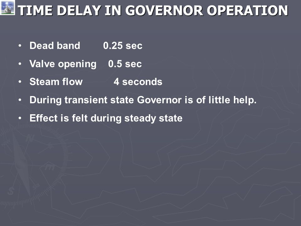 TIME DELAY IN GOVERNOR OPERATION