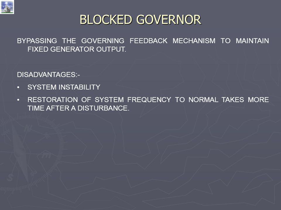 BLOCKED GOVERNOR BYPASSING THE GOVERNING FEEDBACK MECHANISM TO MAINTAIN FIXED GENERATOR OUTPUT. DISADVANTAGES:-