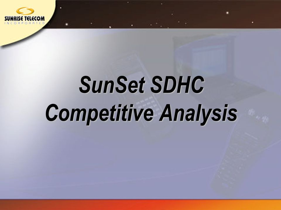 SunSet SDHC Competitive Analysis