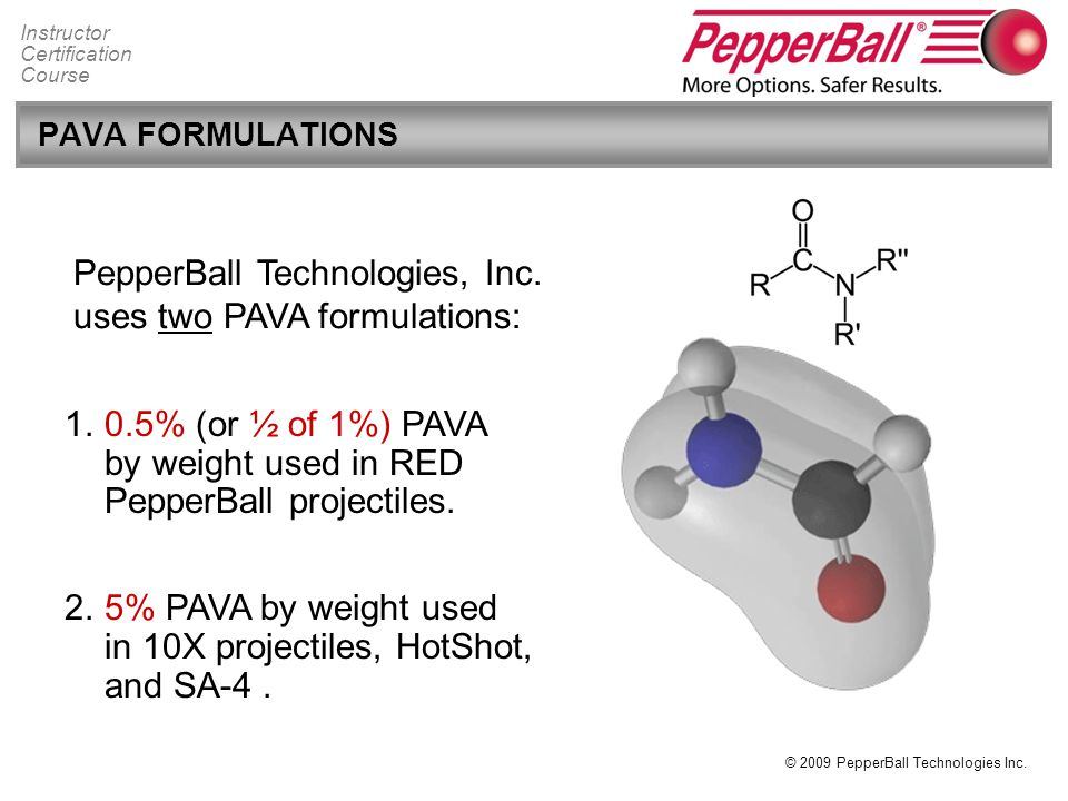 PepperBall Technologies, Inc. uses two PAVA formulations: