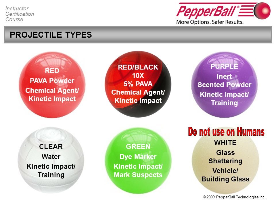 PROJECTILE TYPES RED PAVA Powder Chemical Agent/ Kinetic Impact