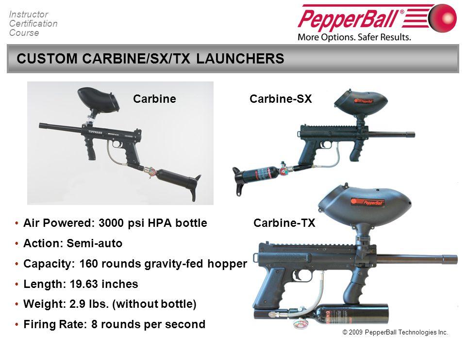 CUSTOM CARBINE/SX/TX LAUNCHERS