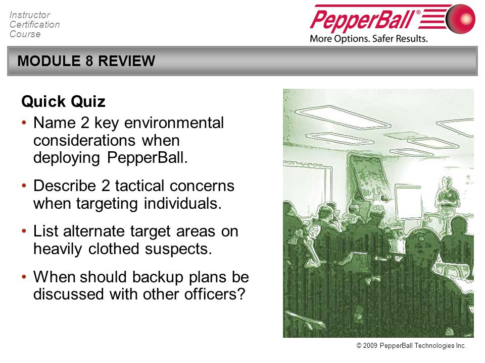 Name 2 key environmental considerations when deploying PepperBall.