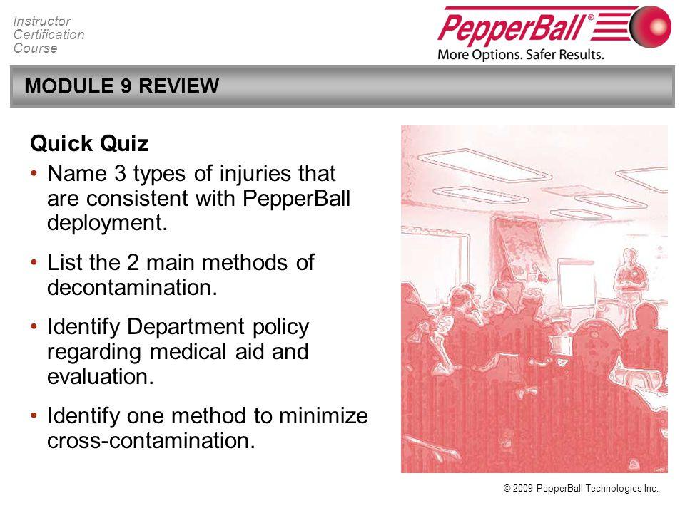 List the 2 main methods of decontamination.