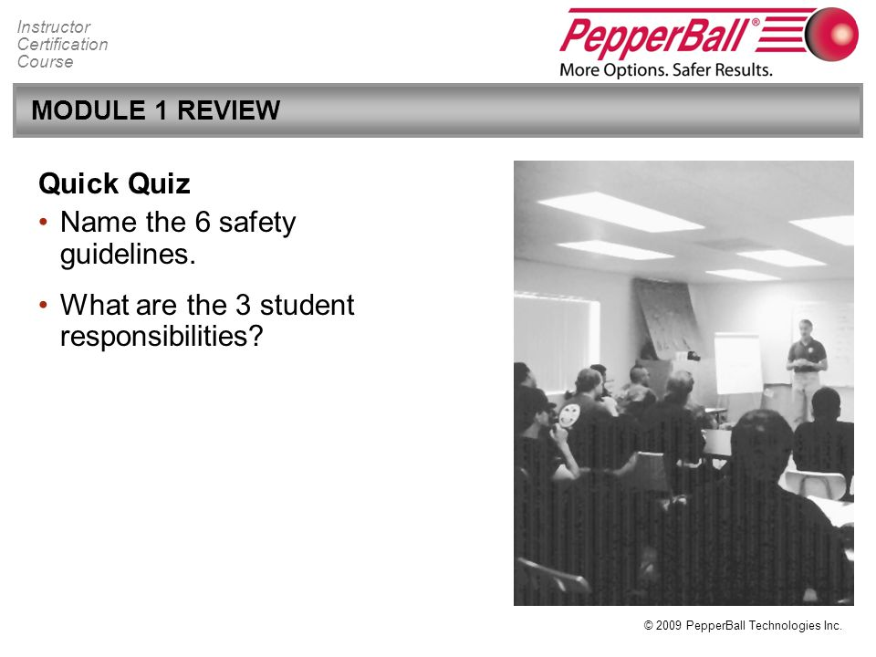 Name the 6 safety guidelines. What are the 3 student responsibilities