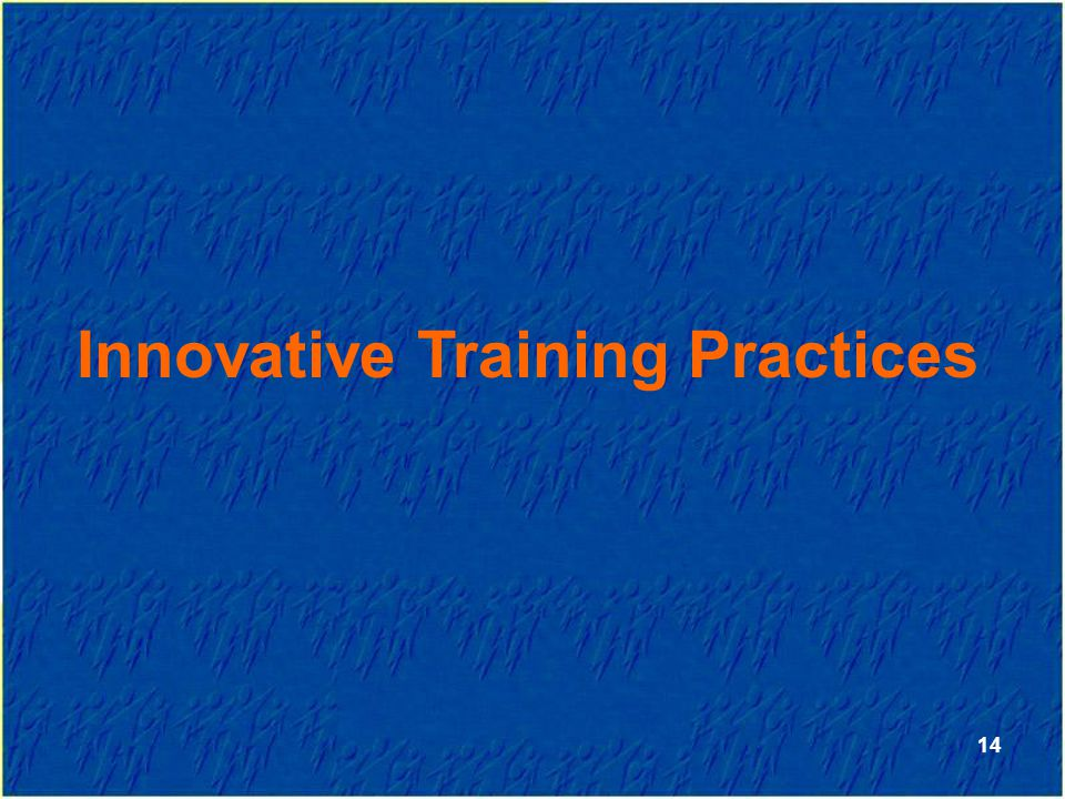 Innovative Training Practices