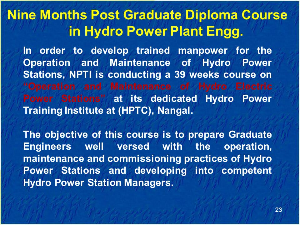 Nine Months Post Graduate Diploma Course in Hydro Power Plant Engg.