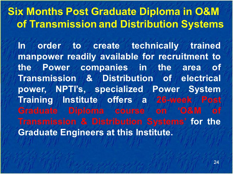 Six Months Post Graduate Diploma in O&M of Transmission and Distribution Systems