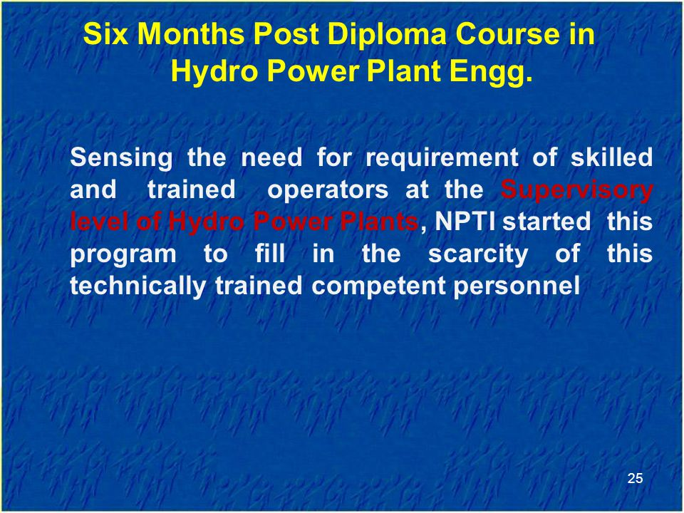 Six Months Post Diploma Course in Hydro Power Plant Engg.