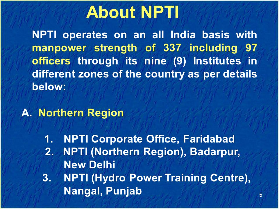 NPTI Corporate Office, Faridabad 2. NPTI (Northern Region), Badarpur,