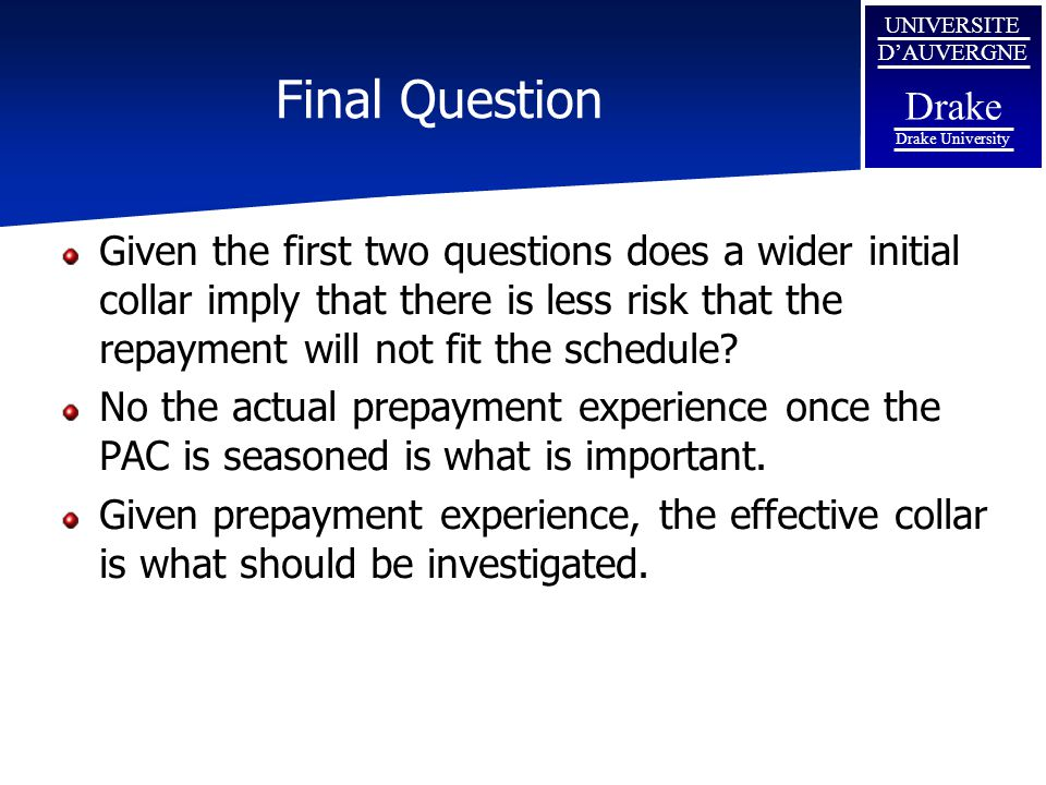 Final Question Given the first two questions does a wider initial collar imply that there is less risk that the repayment will not fit the schedule
