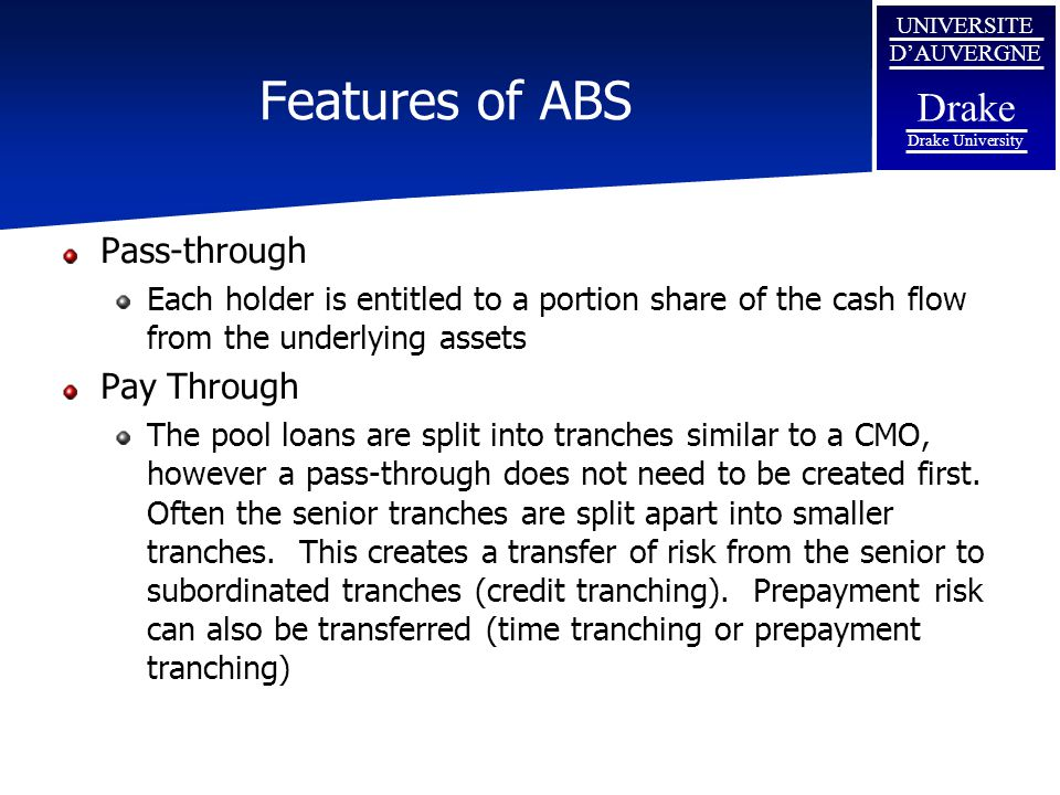 Features of ABS Pass-through Pay Through