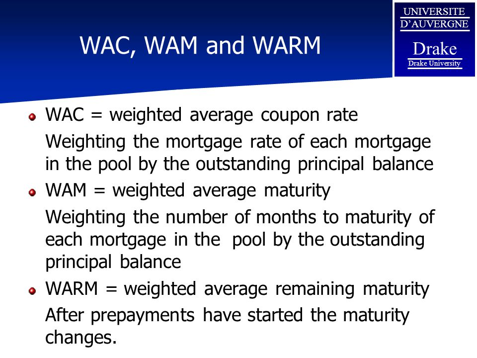WAC, WAM and WARM WAC = weighted average coupon rate