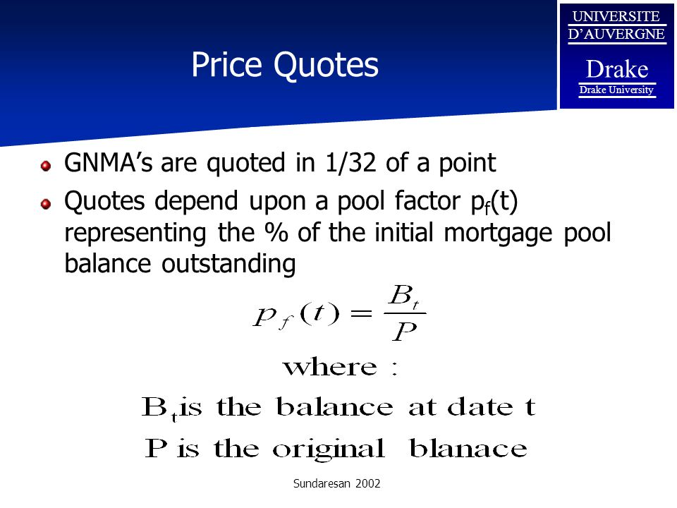 Price Quotes GNMA's are quoted in 1/32 of a point