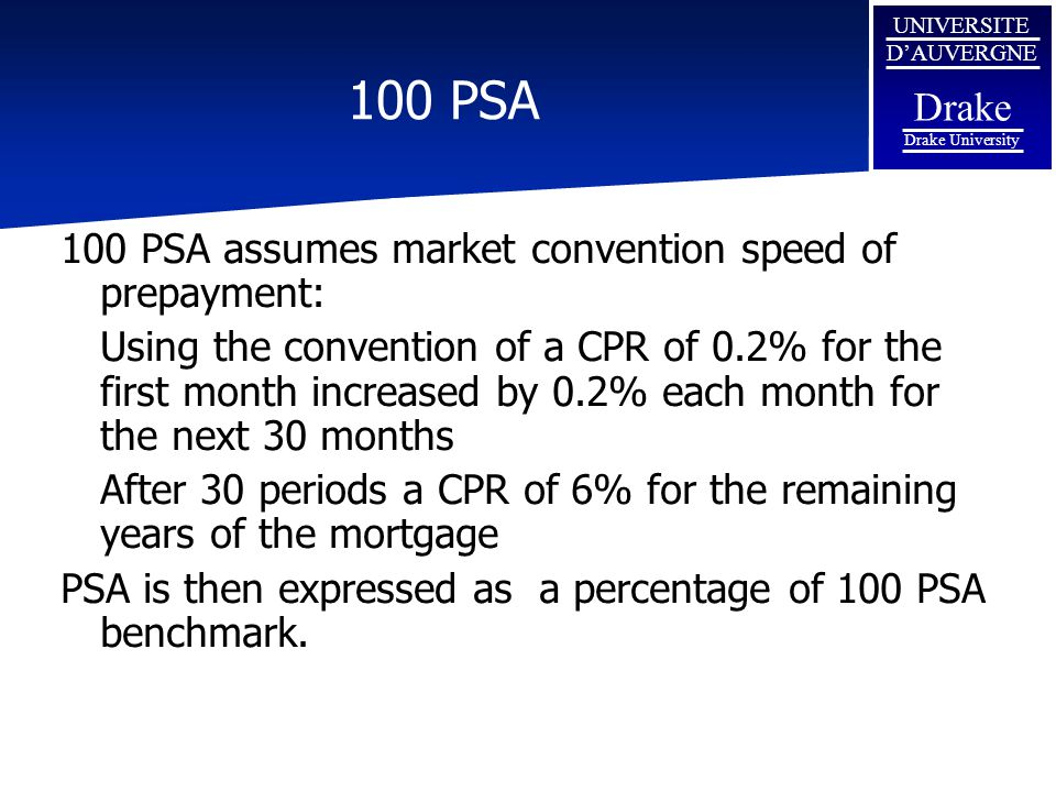 100 PSA 100 PSA assumes market convention speed of prepayment: