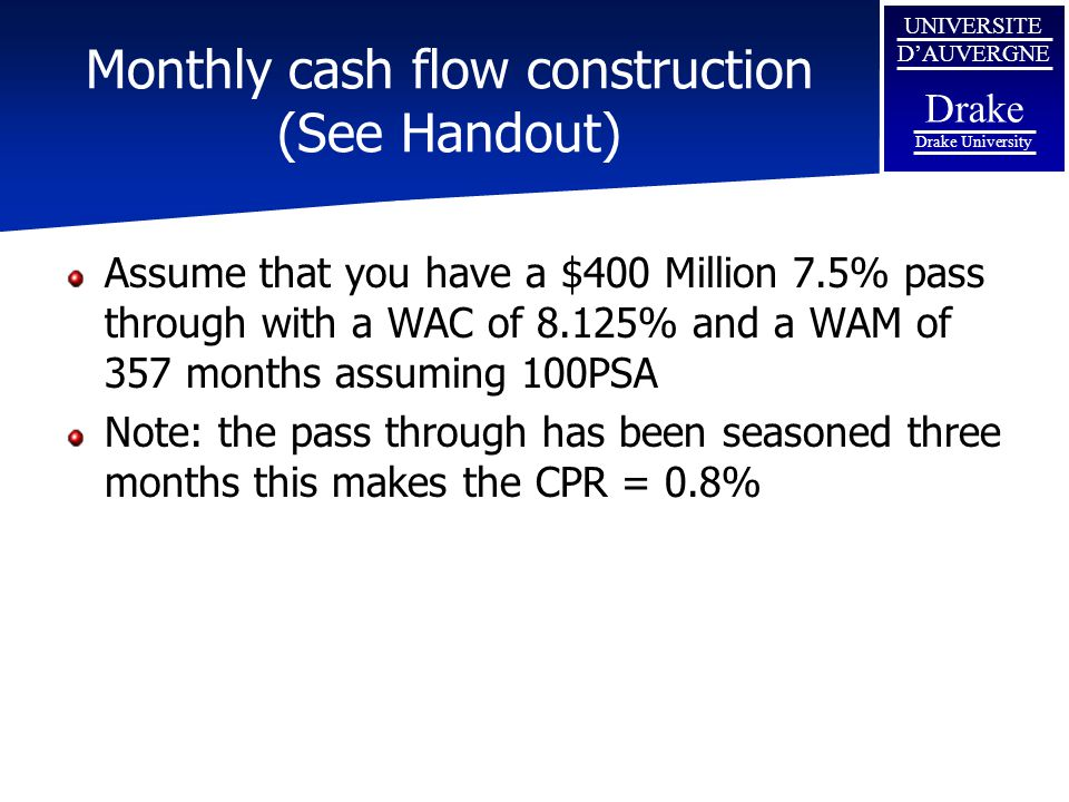 Monthly cash flow construction (See Handout)